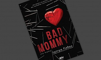 Tarryn Fisher - Bad Mommy. Zła mama